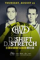 DJ Shift & DJ Stretch @ HAZE Nightclub