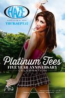 Platinum Tees Five-Year Anniversary Party  @ HAZE...