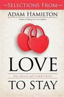 A  Bible Study - Love to Stay: Sex, Grace, and...