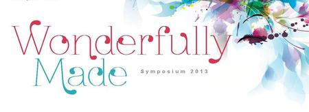 Wonderfully Made Symposium 2013