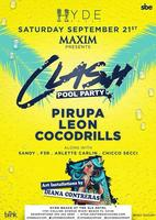 ✦ CLASH POOL PARTY ✦ Ft. PIRUPA, COCODRILLS & LEON ✦...