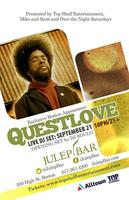 QUEST LOVE LIVE @ JULEP BAR!
