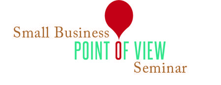 Small Business Point of View Seminar