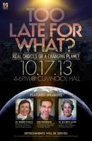 Too Late for What?  Real Choices on a Changing Planet