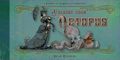Walking Your Octopus - Brian Kesinger Book Signing and...