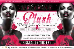 "PLUSH - HONORING BREAST CANCER AWARENESS ""PARTY LIKE A..."