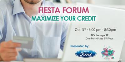 Fiesta Forum: Maximize Your Credit