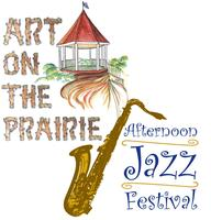 Art on the Prairie ~ Afternoon Jazz Festival