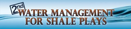 INFOCAST: 2nd WATER MANAGEMENT FOR SHALE PLAYS