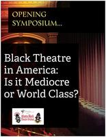 Black Theatre in America: Is it Mediocre or World...