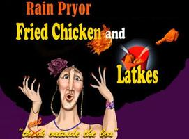 The Inspired Word Presents Rain Pryor's Fried Chicken...
