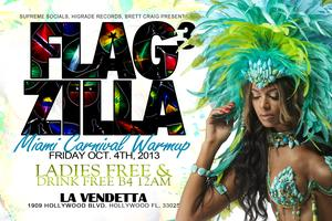 Flagzilla 3.0 Friday Oct 4th @ La Vendetta