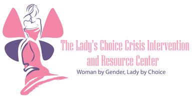 """The Lady's Choice Center for Women Presents """" Life..."""