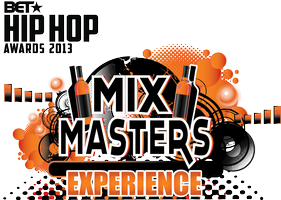 BET HIP HOP AWARDS MIX MASTERS EXPERIENCE