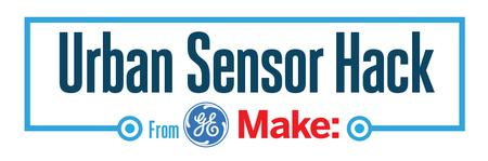 Urban Sensor Hack, a Maker Session presented by GE and...