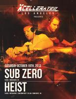 Xcellerated Presents: SUB ZERO & HEIST Saturday...