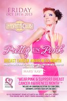 Pretty in Pink: Friday Oct 18 at Havana Club. Breast...