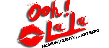 OOH LA LA FASHION | BEAUTY & ART EXPO SUNDAY MAY 18TH...
