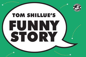 Tom Shillue's Funny Story (Special 2-for-1 ticket for...