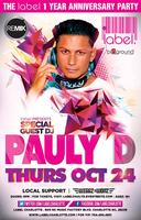 PAULY D / LABEL 1 YEAR ANNIVERSARY PARTY