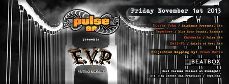 Pulse SF: Psychedelic Halloween with E.V.P. LIVE!!!