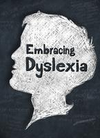 Embracing Dyslexia Documentary with Q&A Session