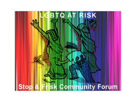 LGBTQ At Risk: Stop and Frisk Community Forum