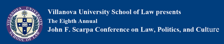 2013 John F. Scarpa Conference on Law, Politics, and...