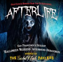 AFTERLIFE: San Francisco's Sexiest Halloween Weekend...