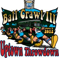 610 Stompers 3rd Annual Ball Crawl - Uptown Throwdown