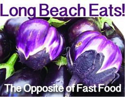 Long Beach Eats! The Opposite of Fast Food