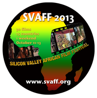 2013 Silicon Valley African Film Festival - SF Special...