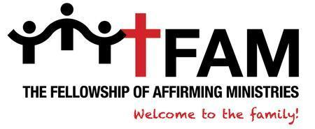 The Fellowship of Affirming Ministries (TFAM) East...