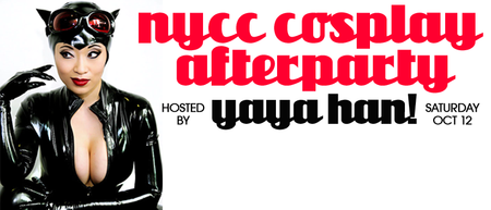 NYCC Cosplay Afterparty with Yaya Han!