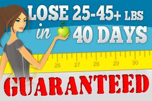 Lose 20-45+ Pounds in 40 Days: Guaranteed