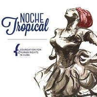 7th Annual Noche Tropical Gala & Afterparty