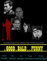 The Good, The Bald and the Funny Comedy Show