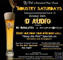 Industry Saturday ft. D'AUDIO hosted by Shannon\\C