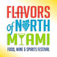 FLAVORS OF NORTH MIAMI - Food, Wine, Spirits and Craft...