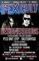 Sex Cult Philly (18+) w/ Designer Drugs, Skitsnygg,...