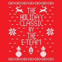 The Holiday Classic by The E-Team
