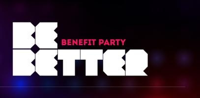 Be Better Benefit Party- A Collective Birthday...