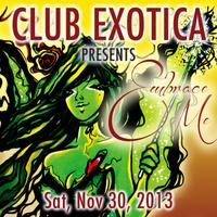 "Club Exotica presents ""Embrace Me"" A Second Base Party"