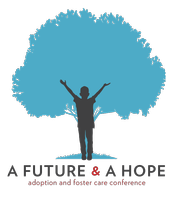 A Future and a Hope Adoption & Foster Care Conference