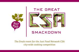 JUST FOOD PRESENTS: THE GREAT CSA SMACKDOWN FINALS...