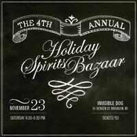 The 4th Annual Holiday Spirits Bazaar