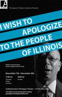 I Wish to Apologize to the People of Illinois