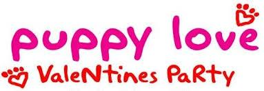 Puppy Love Valentines Day Party!   Hosted by...