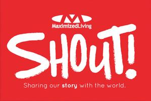 SHOUT! - A Maximized Living Experience