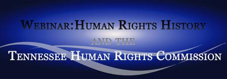 Webinar: Human History & The Tennessee Human Rights...